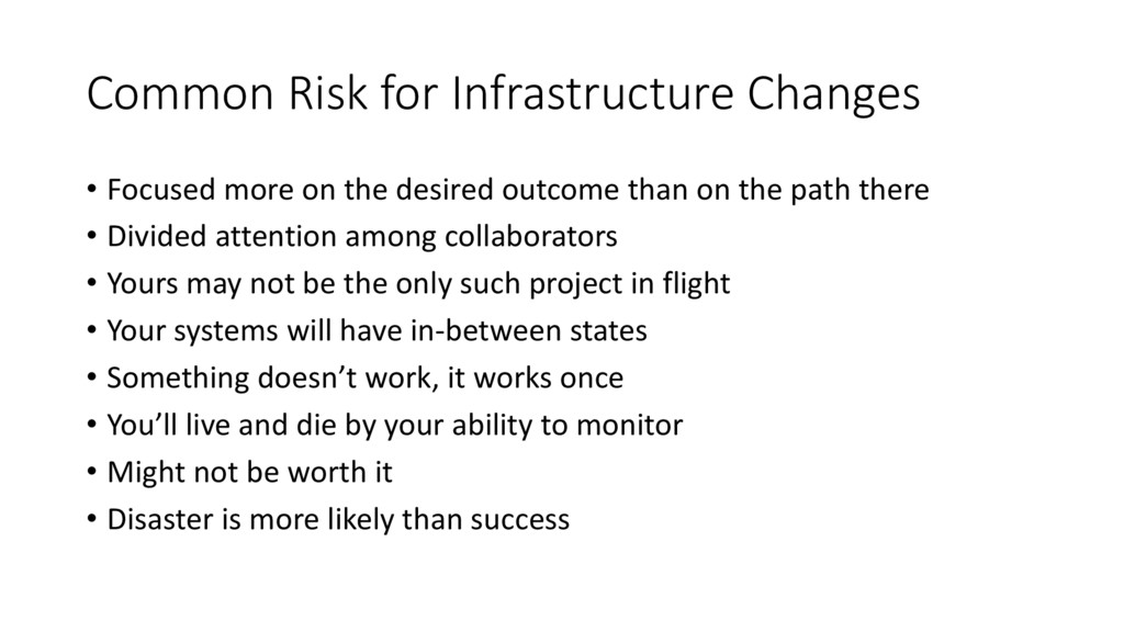 Common Risk for Infrastructure Changes • Focuse...