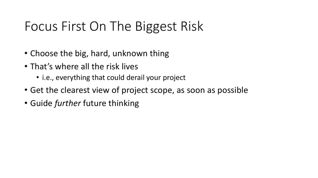 Focus First On The Biggest Risk • Choose the bi...