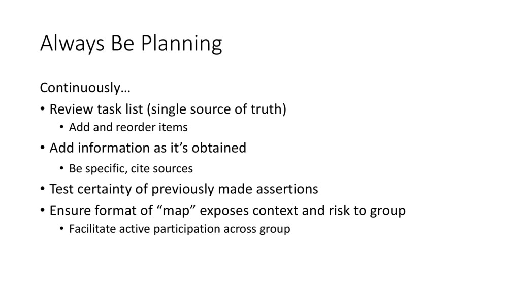 Always Be Planning Continuously… • Review task ...