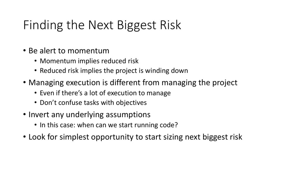 Finding the Next Biggest Risk • Be alert to mom...