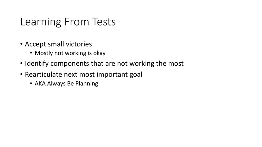 Learning From Tests • Accept small victories • ...