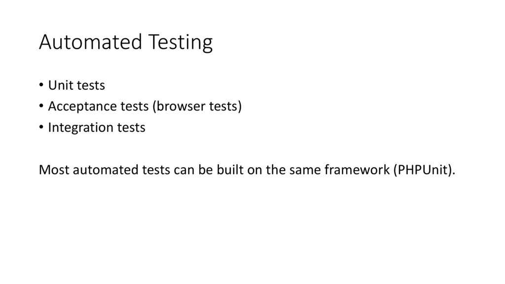 Automated Testing • Unit tests • Acceptance tes...