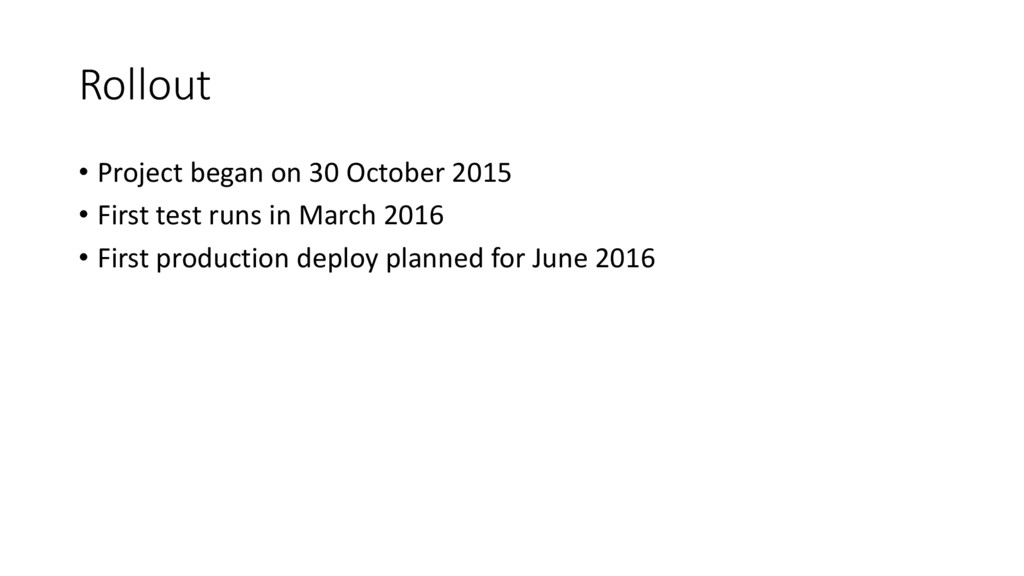 Rollout • Project began on 30 October 2015 • Fi...