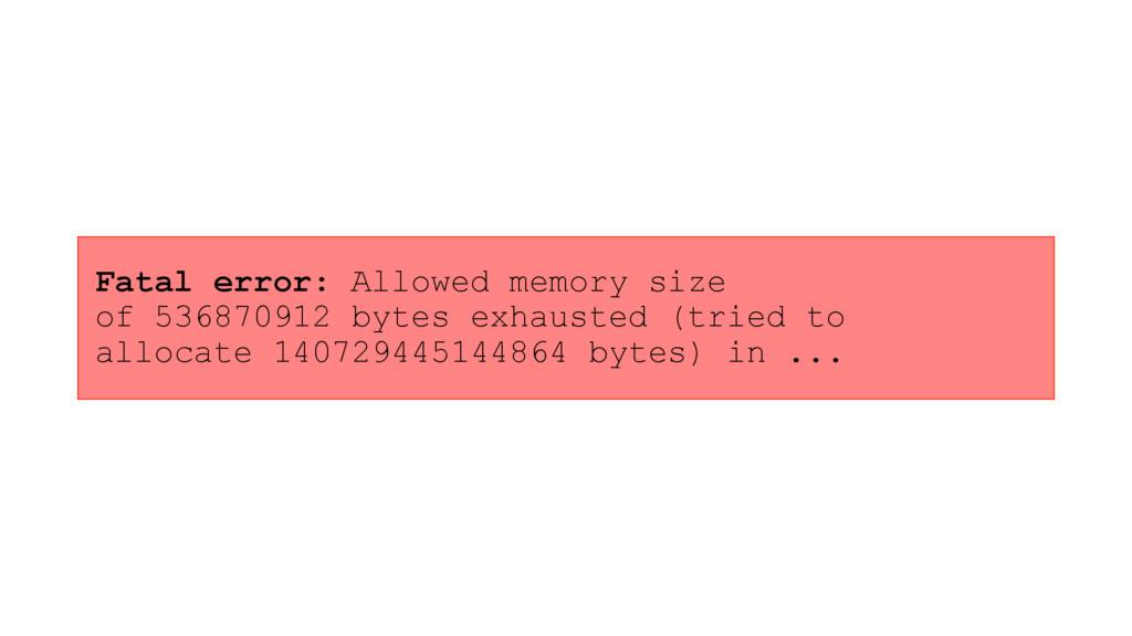 Fatal error: Allowed memory size of 536870912 b...