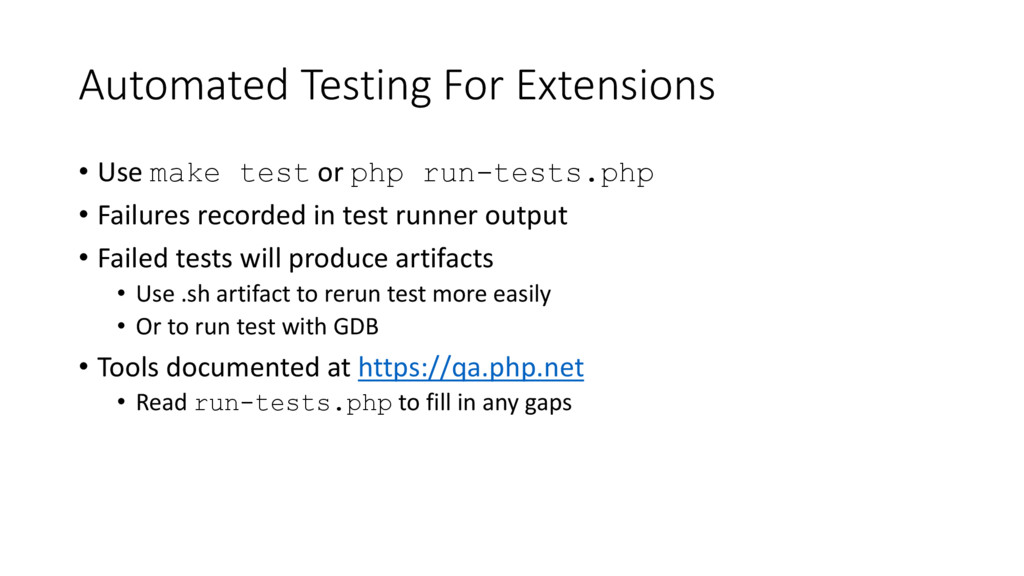 Automated Testing For Extensions • Use make tes...