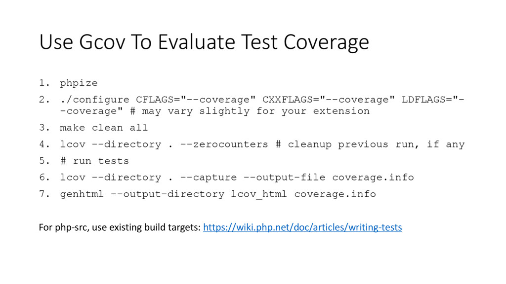 Use Gcov To Evaluate Test Coverage 1. phpize 2....