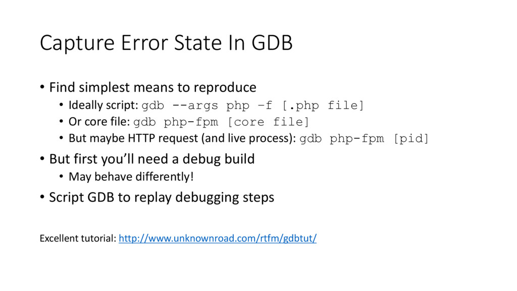 Capture Error State In GDB • Find simplest mean...