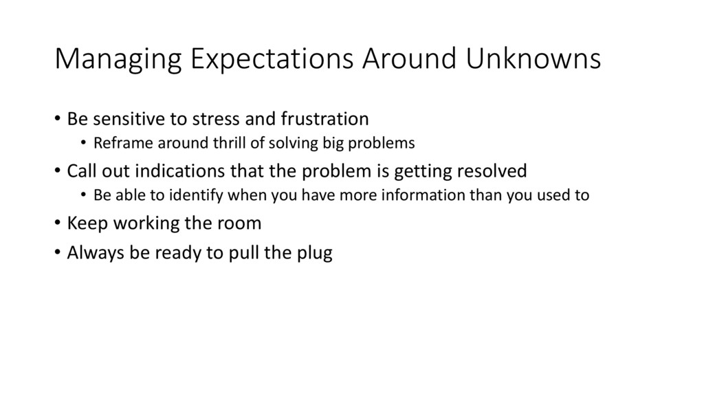 Managing Expectations Around Unknowns • Be sens...