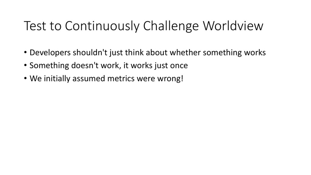 Test to Continuously Challenge Worldview • Deve...