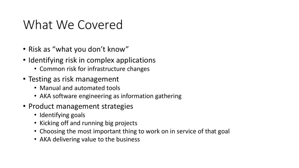 """What We Covered • Risk as """"what you don't know""""..."""