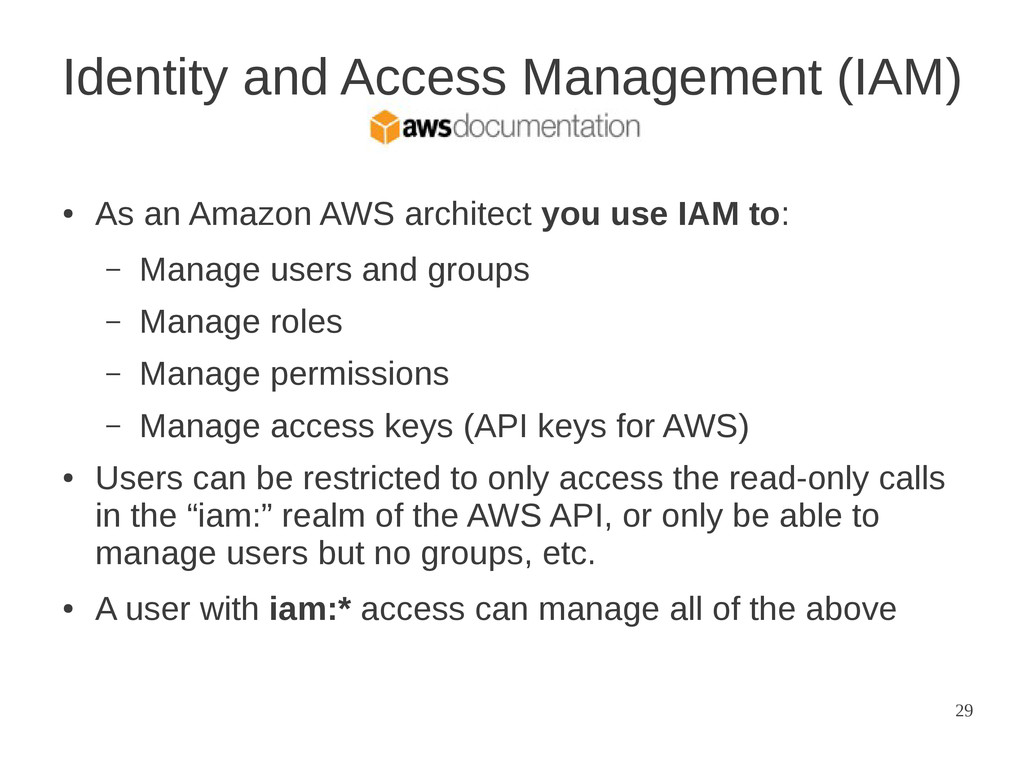 29 Identity and Access Management (IAM) ● As an...