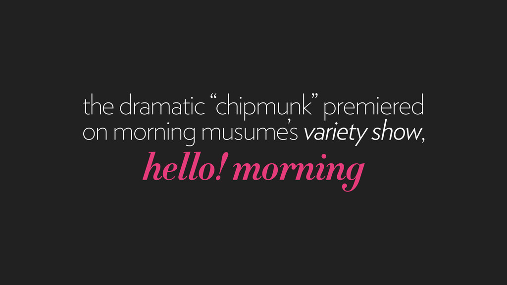 "the dramatic ""chipmunk"" premiered on morning mu..."