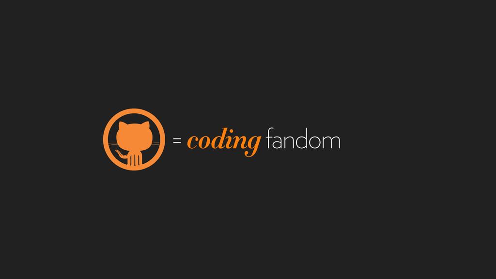 = coding fandom
