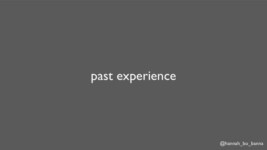 @hannah_bo_banna past experience
