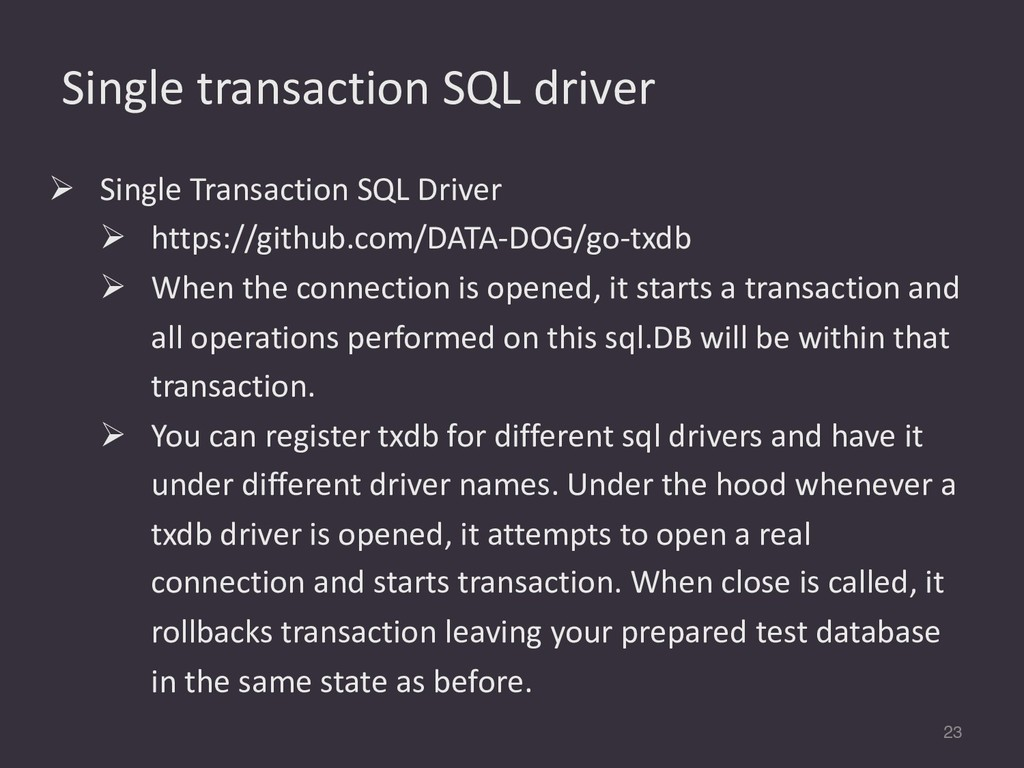 Single transaction SQL driver 23 Ø Single Trans...