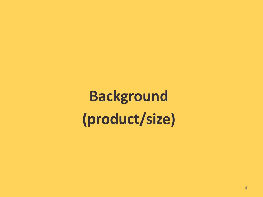 4 Background (product/size)