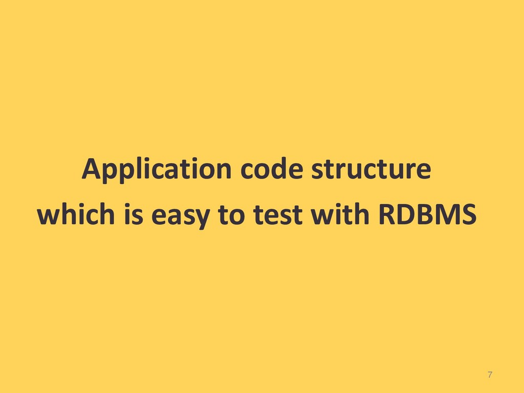 7 Application code structure which is easy to t...
