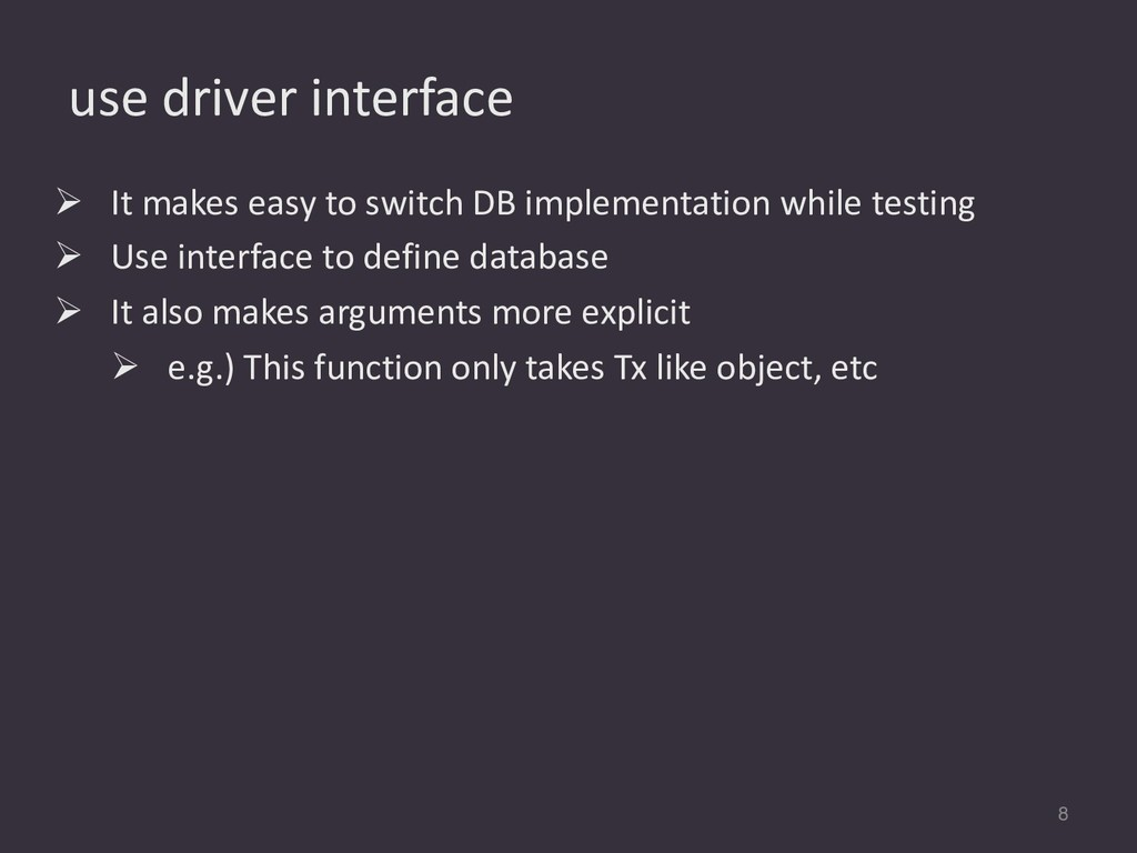 use driver interface 8 Ø It makes easy to switc...