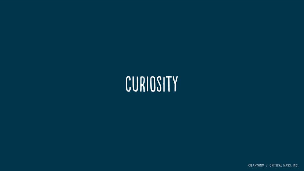 @LANYONM / CRITICAL MASS, INC. CurIoSity