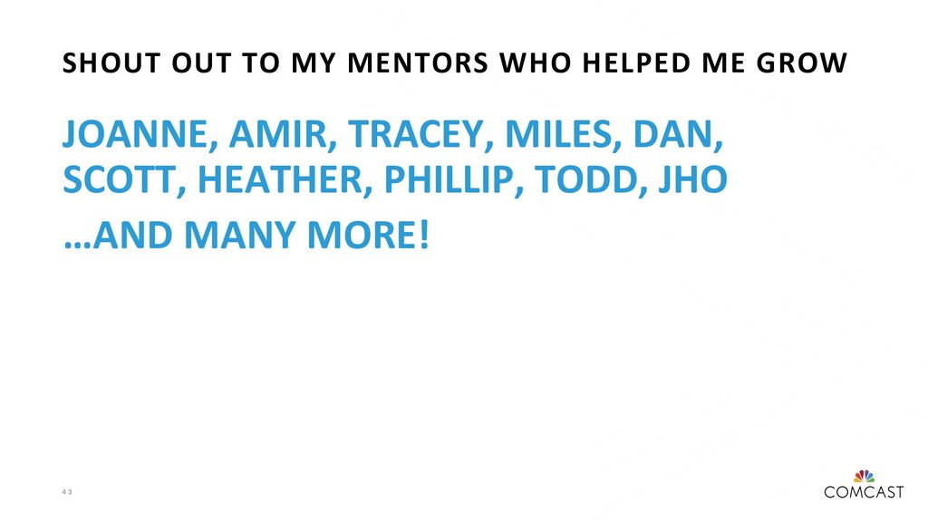 4 3 SHOUT OUT TO MY MENTORS WHO HELPED ME GROW ...