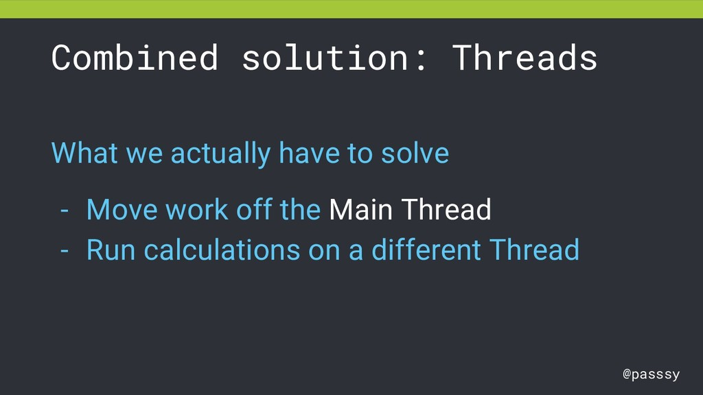 @passsy Combined solution: Threads What we actu...