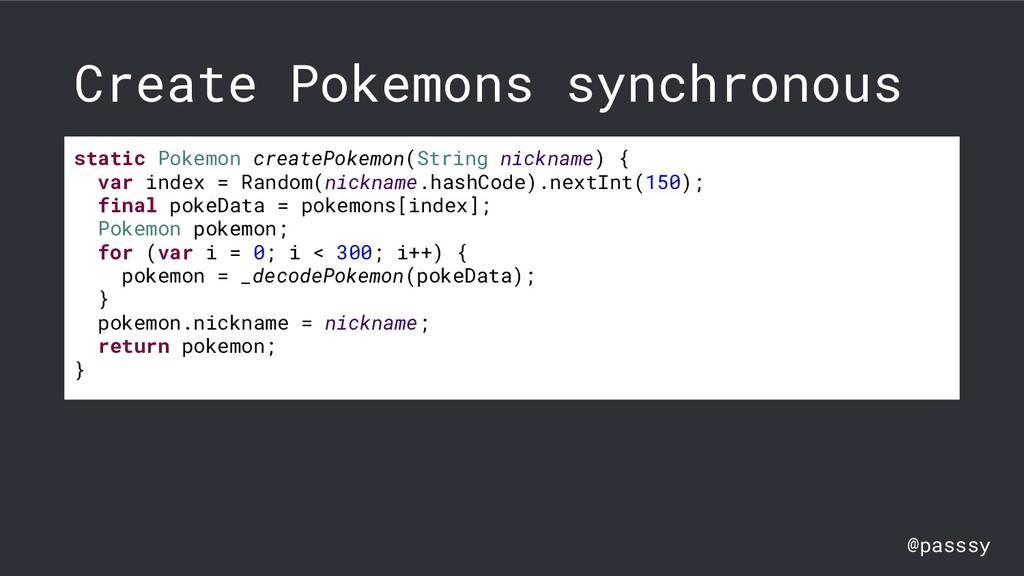 @passsy Create Pokemons synchronous static Poke...