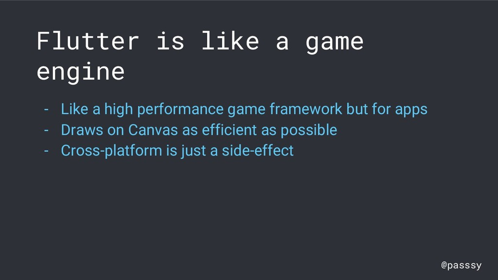 @passsy Flutter is like a game engine - Like a ...