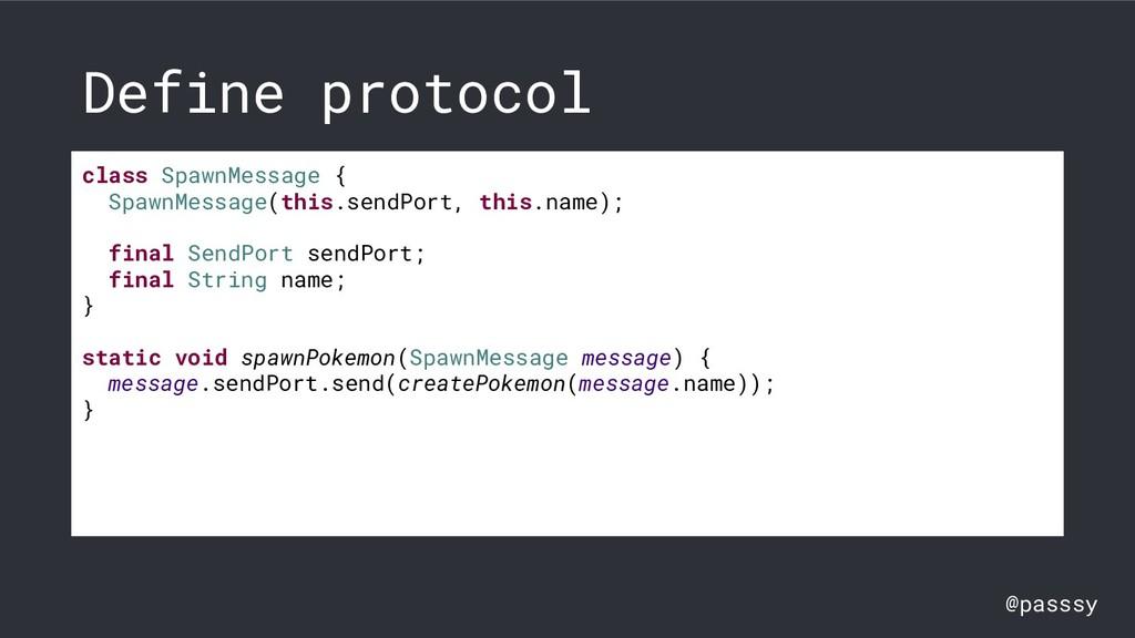 @passsy Define protocol class SpawnMessage { Sp...
