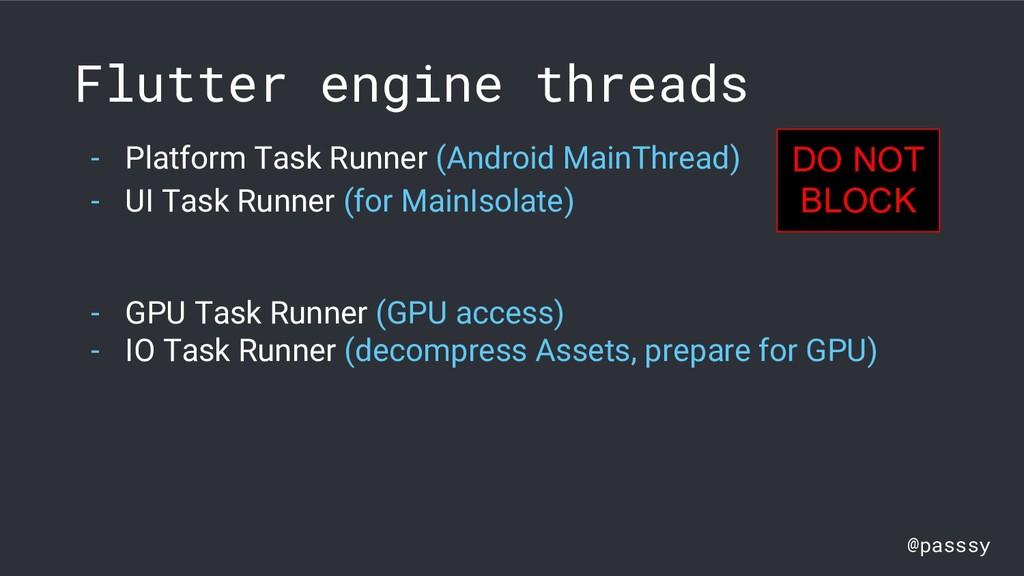 @passsy Flutter engine threads - Platform Task ...