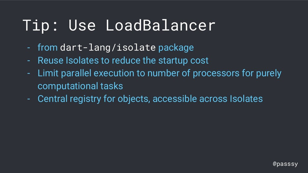 @passsy Tip: Use LoadBalancer - from dart-lang/...