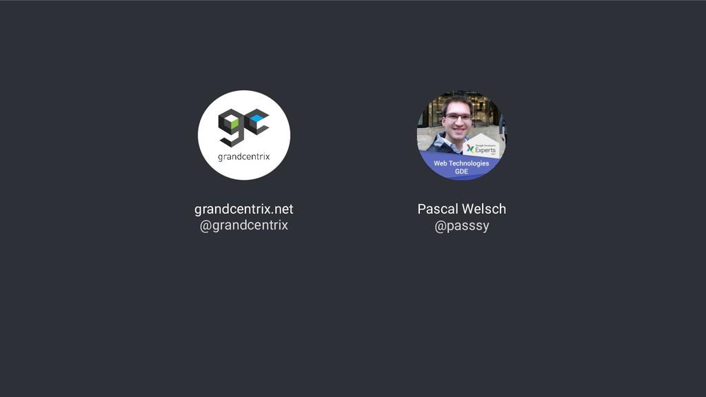 grandcentrix.net @grandcentrix Pascal Welsch @p...