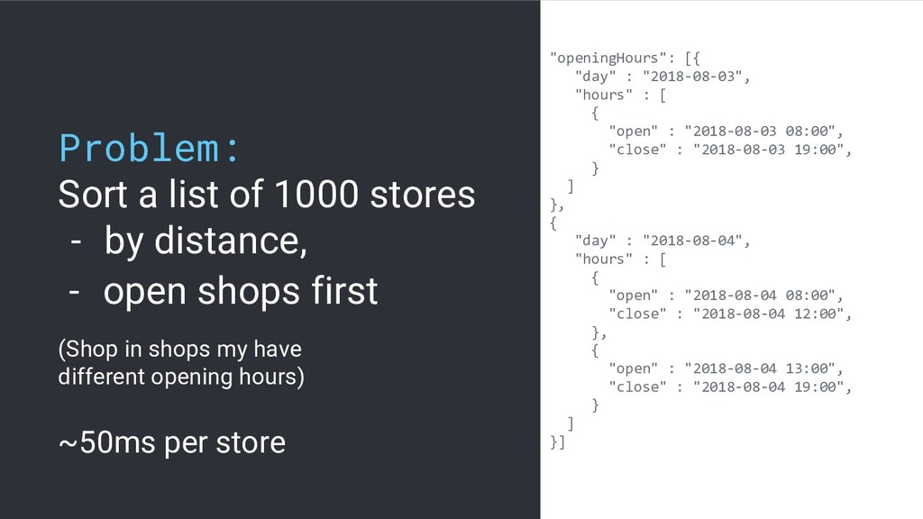 Problem: Sort a list of 1000 stores - by distan...
