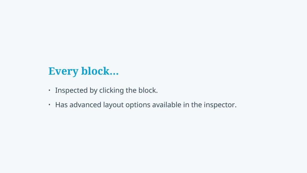 Every block… • Inspected by clicking the block....