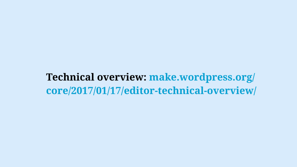 Technical overview: make.wordpress.org/ core/20...