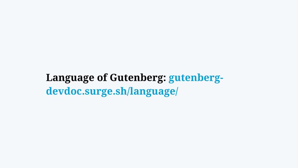 Language of Gutenberg: gutenberg- devdoc.surge....