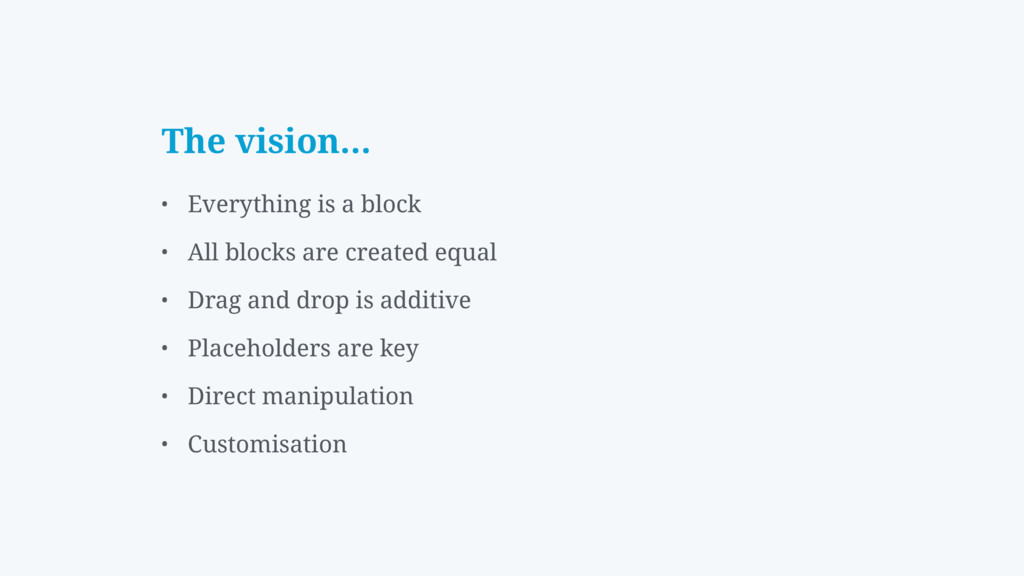 The vision… • Everything is a block • All block...