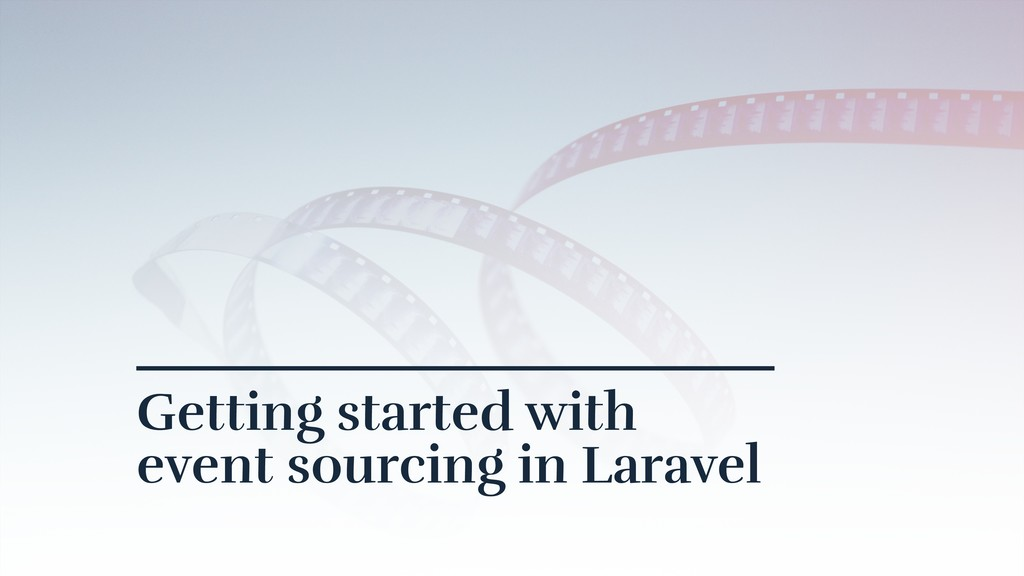 Getting started with event sourcing in Laravel