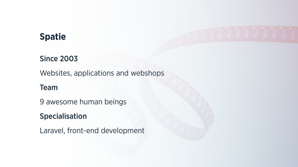 Spatie Since 2003 Websites, applications and we...