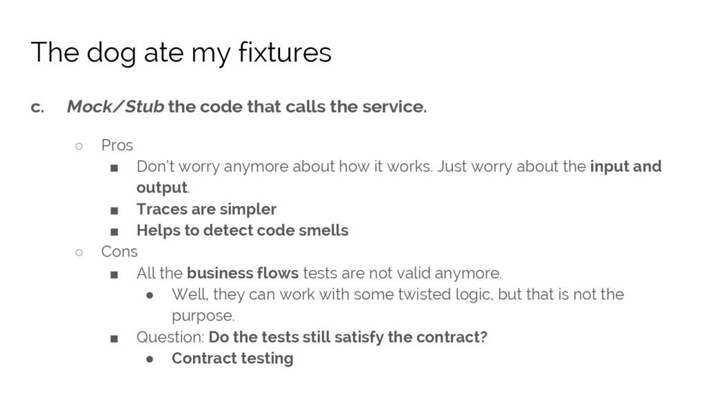 c. Mock/Stub the code that calls the service. ○...