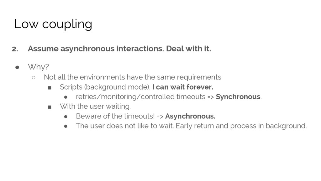 2. Assume asynchronous interactions. Deal with ...