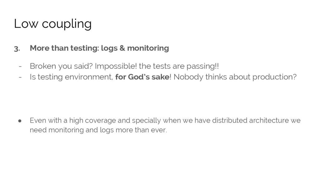 3. More than testing: logs & monitoring - Broke...