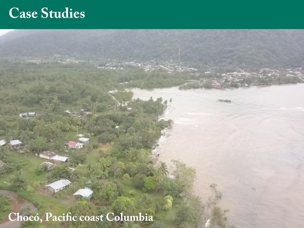 Chocó, Pacific coast Columbia Case Studies