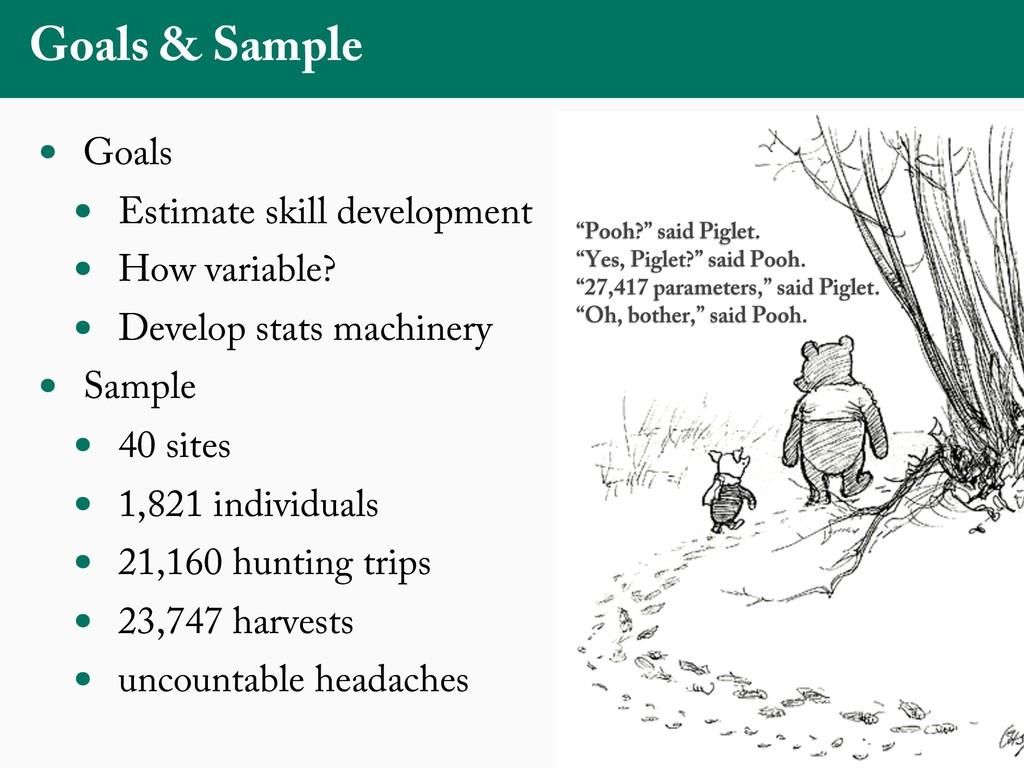 Goals & Sample • Goals • Estimate skill develop...