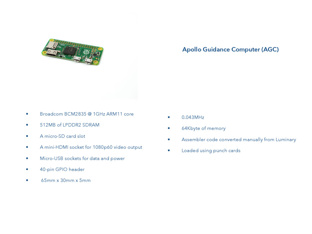 • Broadcom BCM2835 @ 1GHz ARM11 core • 512MB of...
