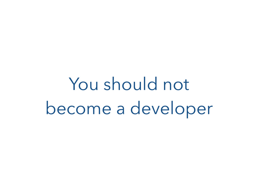 You should not 