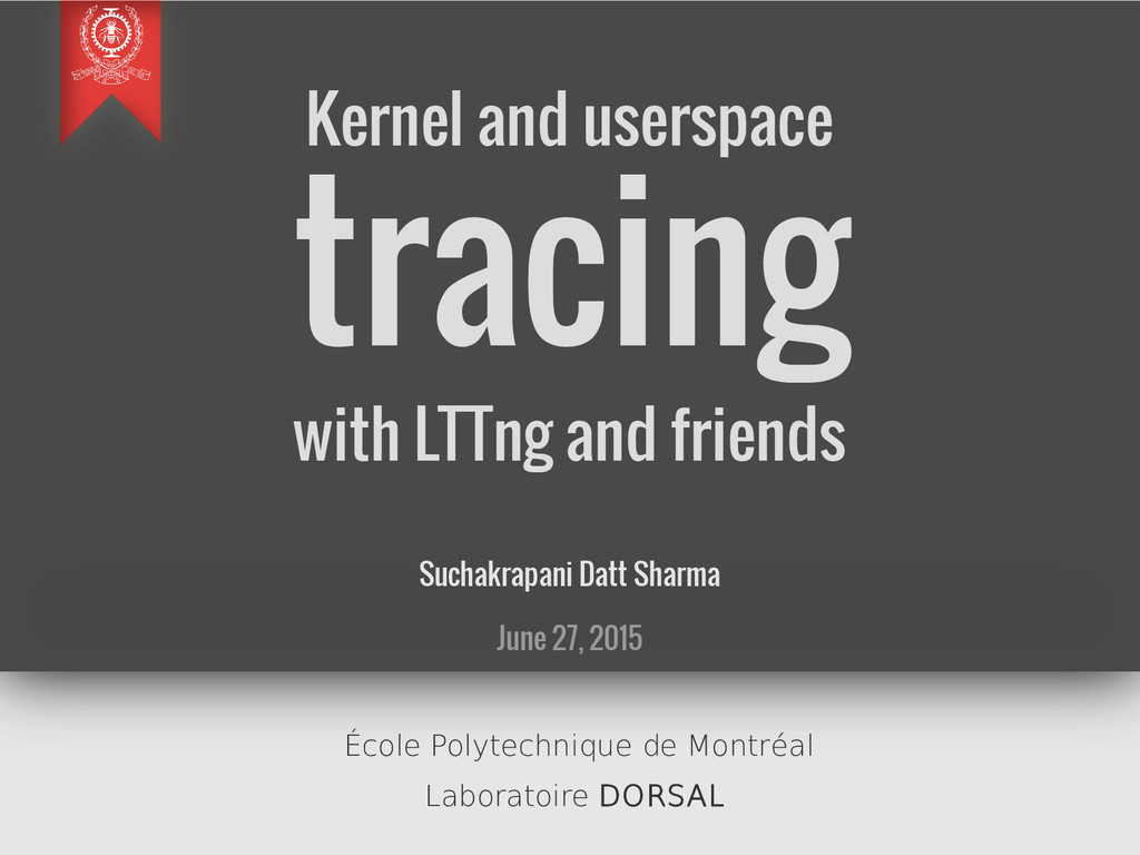 Kernel and userspace tracing with LTTng and fri...