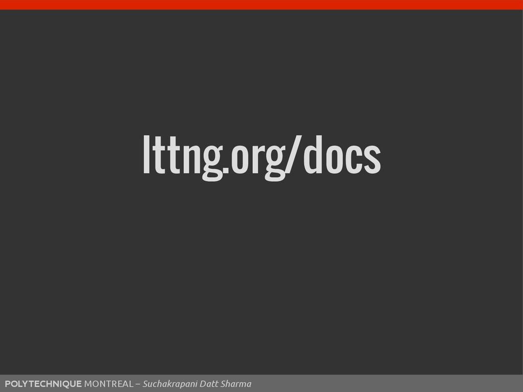 lttng.org/docs POLYTECHNIQUE MONTREAL – Suchakr...