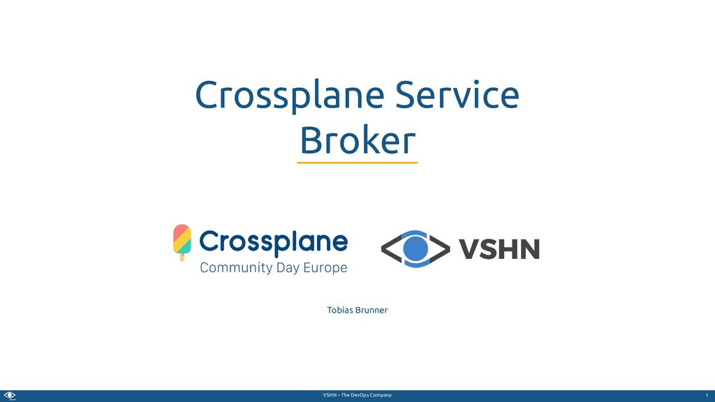 VSHN – The DevOps Company Tobias Brunner Crossp...