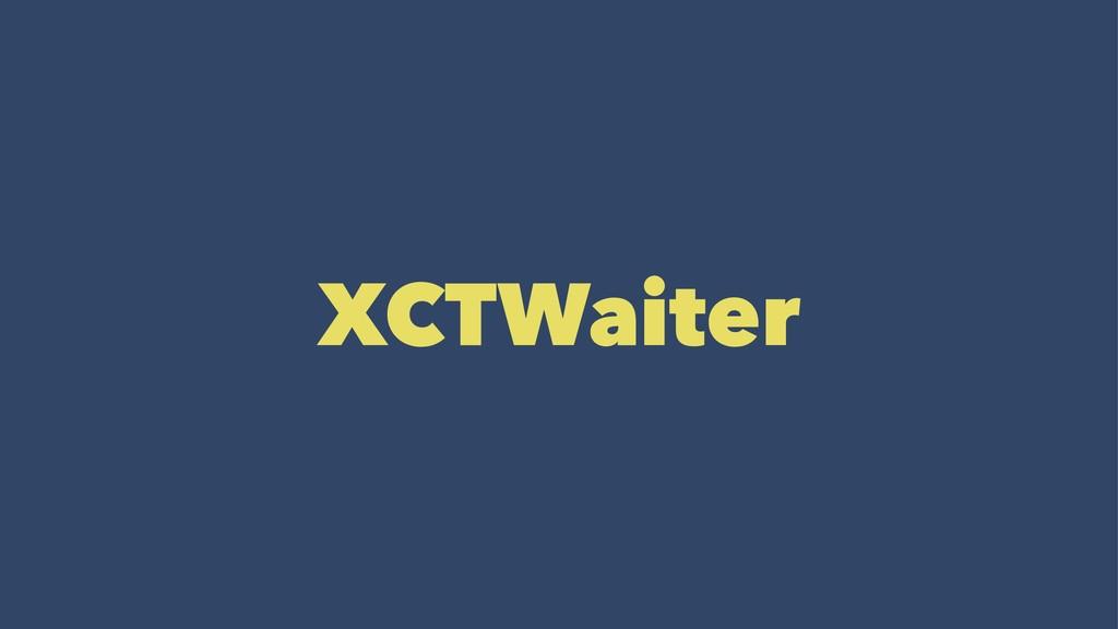 XCTWaiter