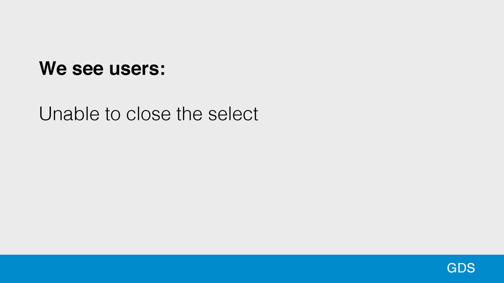 53 We see users: ! Unable to close the select ...